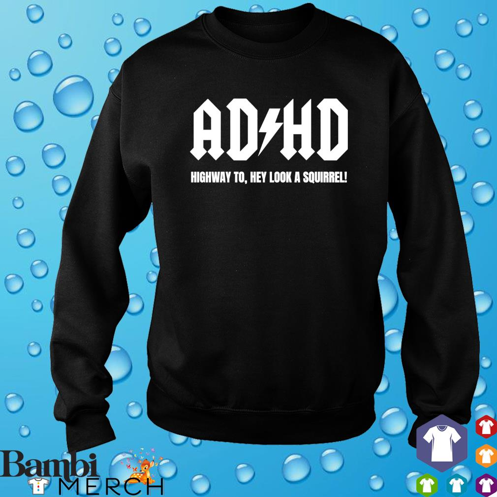 ADHD highway to hey look a squirrel s sweater