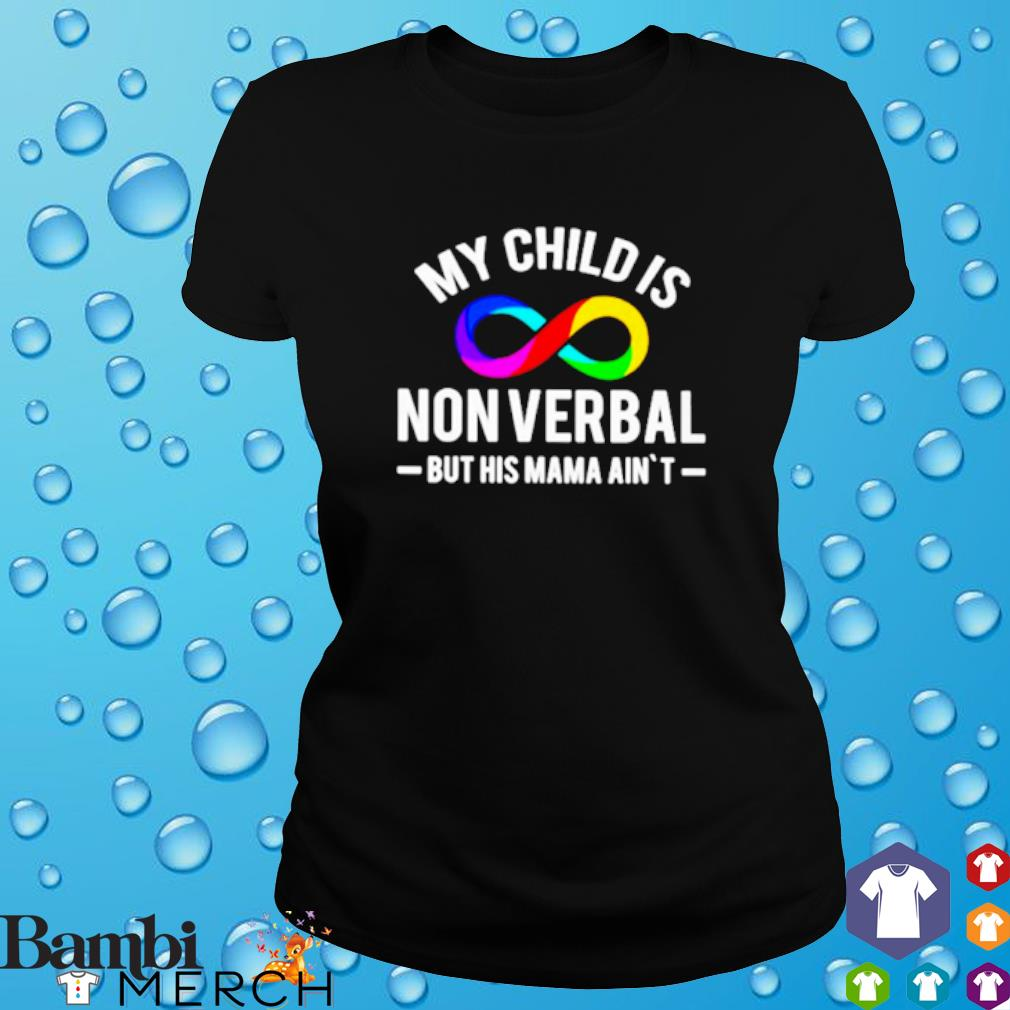 LGBT My child is nonverbal but his mama ain't s ladies tee