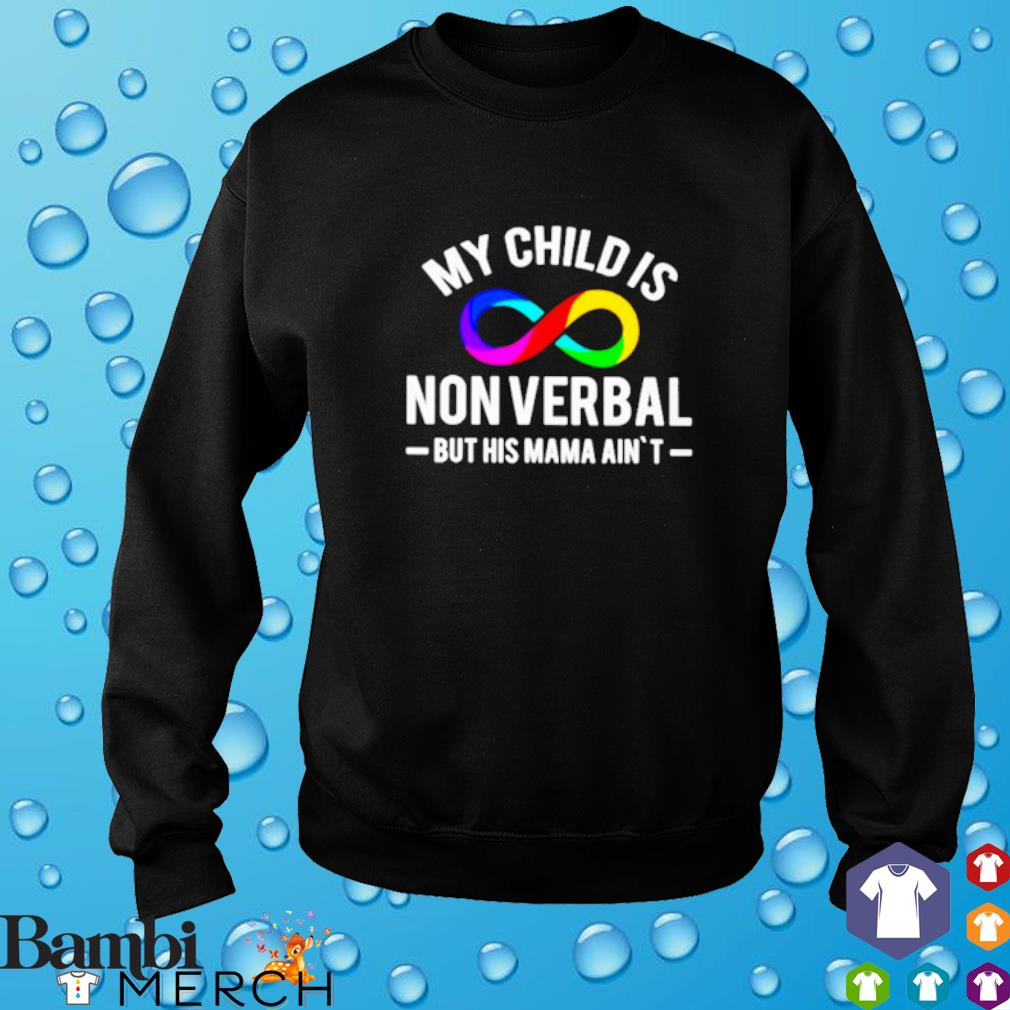 LGBT My child is nonverbal but his mama ain't s sweater