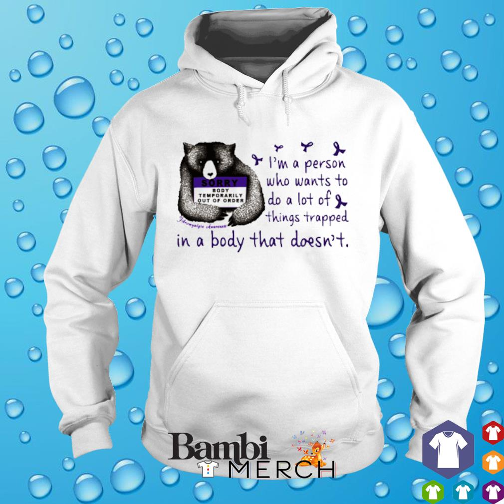 Bear Fibromyalgia Symptoms I'm a person who wants to do a lot of things trapped hoodie