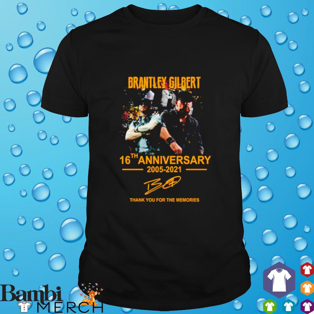 Brantley Gilbert 16th anniversary 2005 - 2021 thank you for the memories signatures shirt
