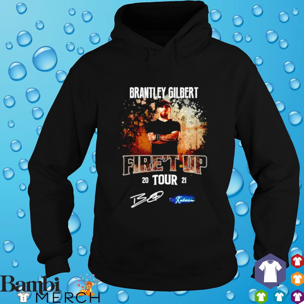 Brantley Gilbert fire't up tour 2021 signatures hoodie