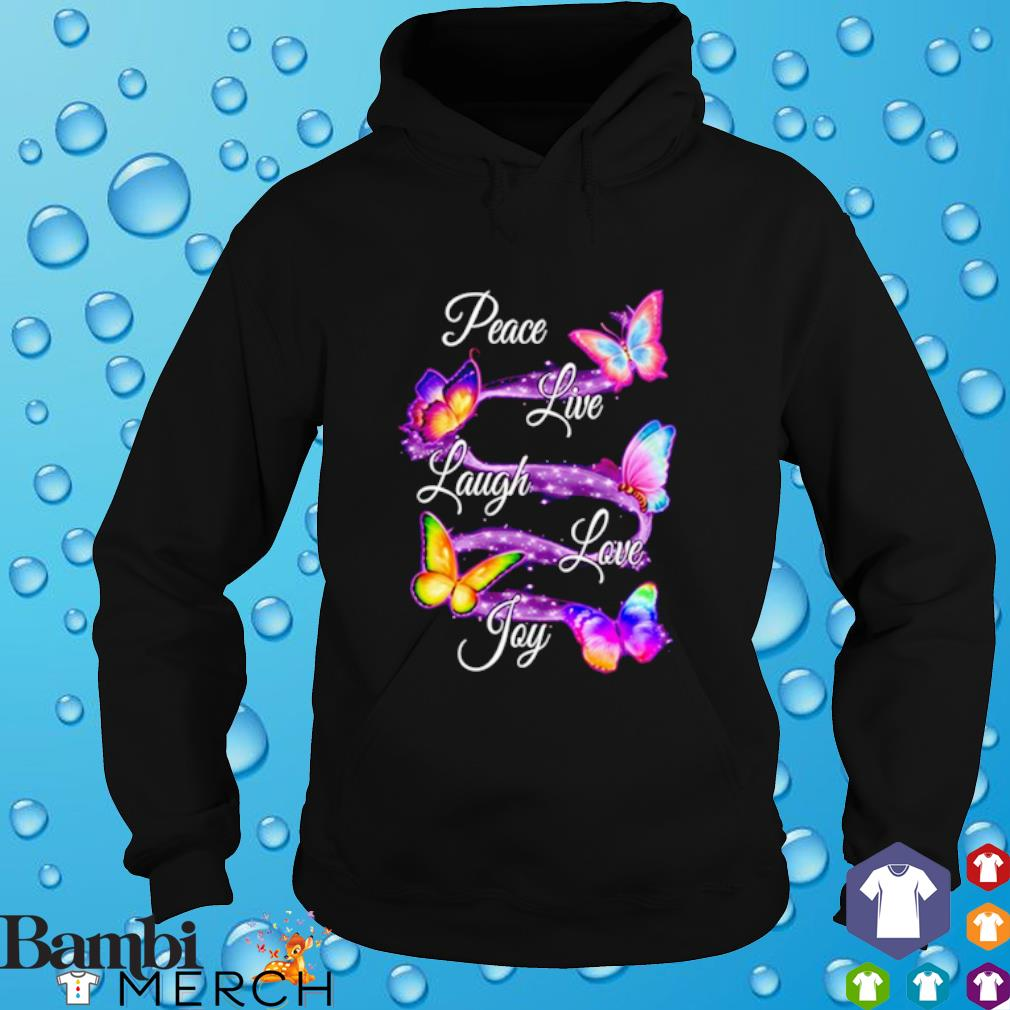 Butterfly peace live laugh love joy hoodie