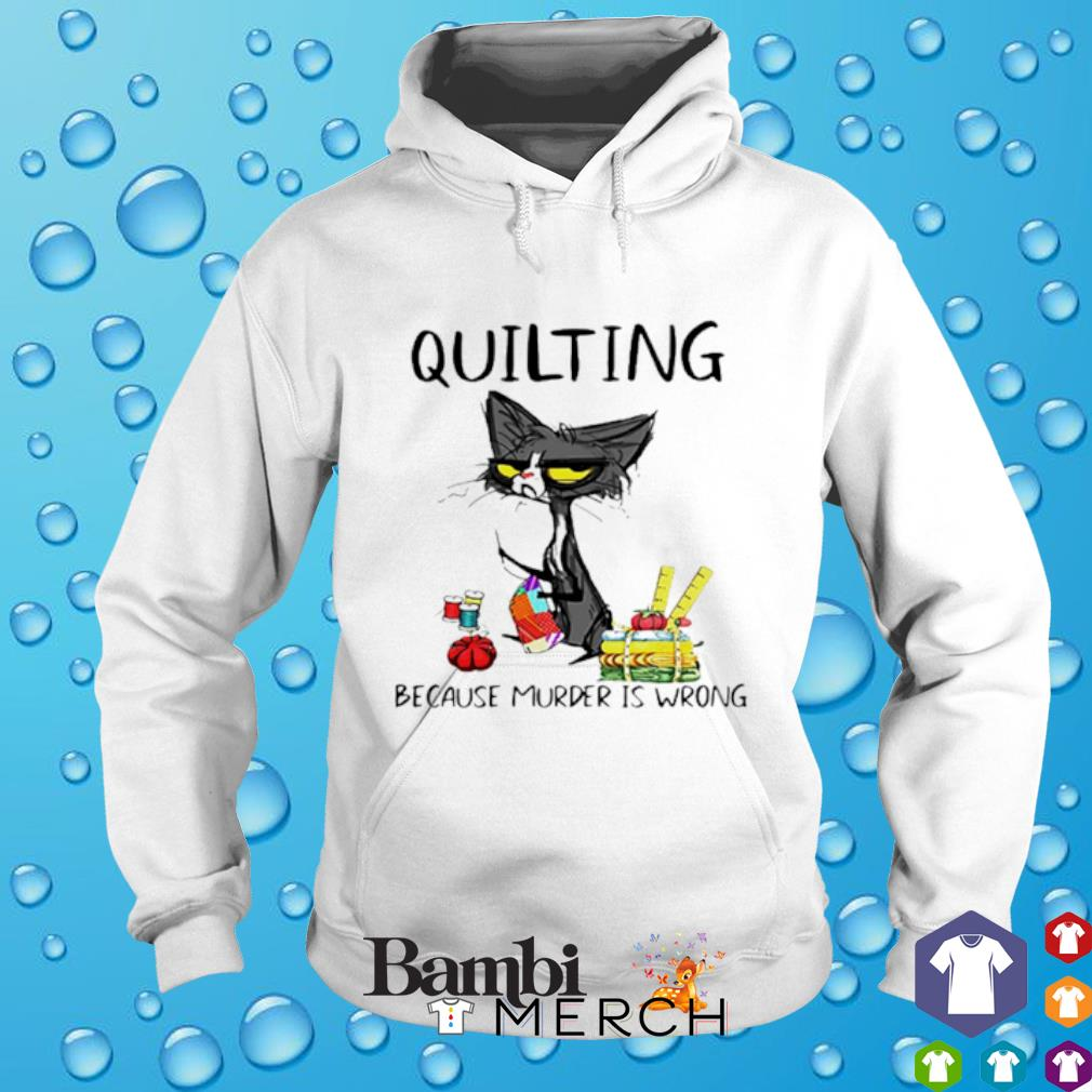Cat quilting because murder is wrong hoodie