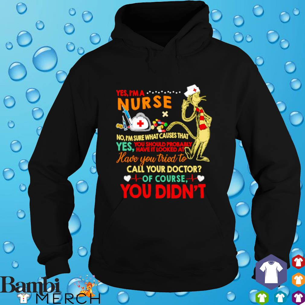 Dr Seuss yes I'm a nurse no I'm sure what causes that yes you should probably have hoodie