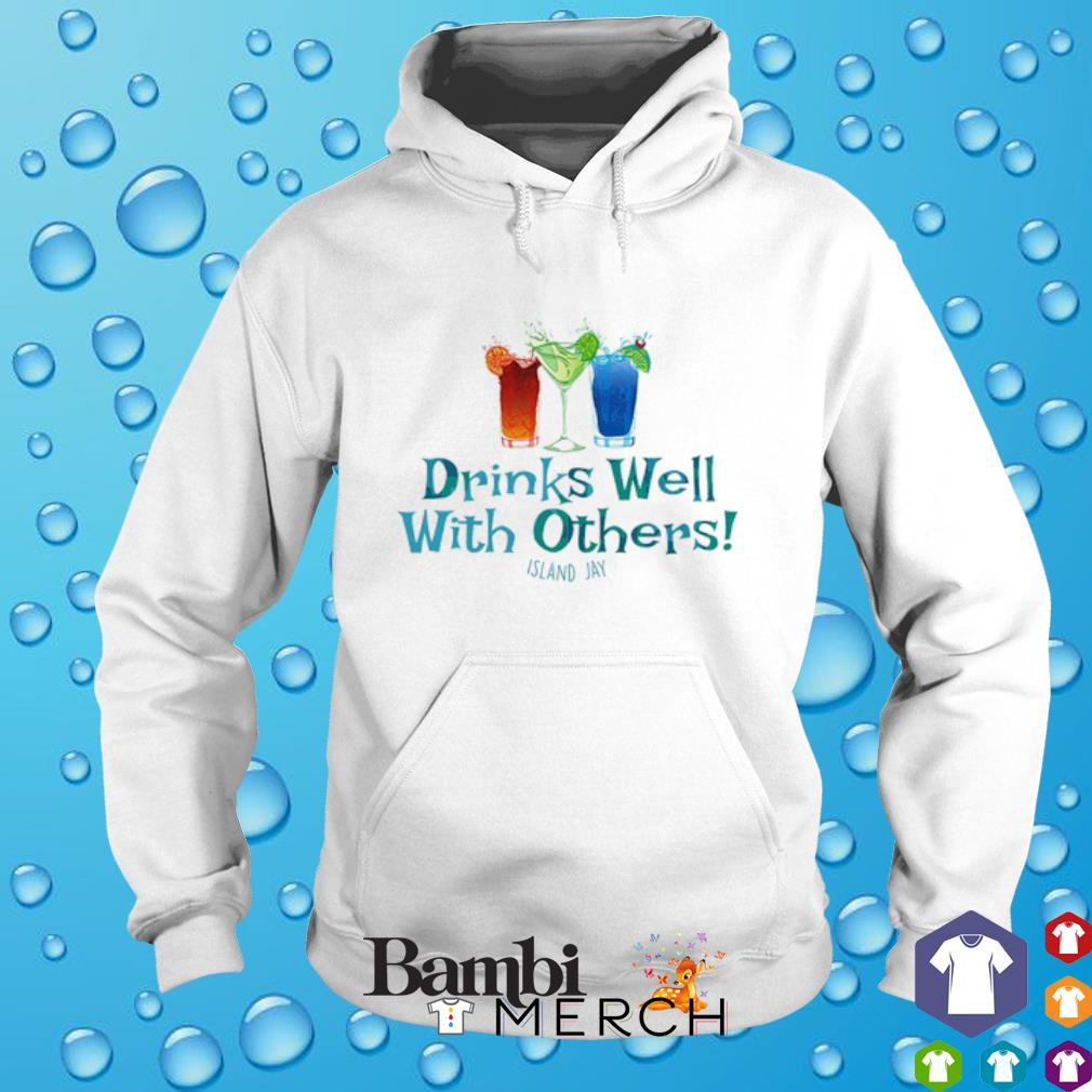 Drinks well with others Island Jay hoodie