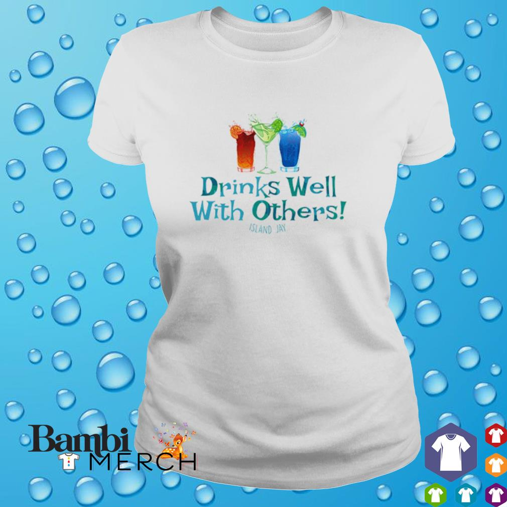 Drinks well with others Island Jay shirt
