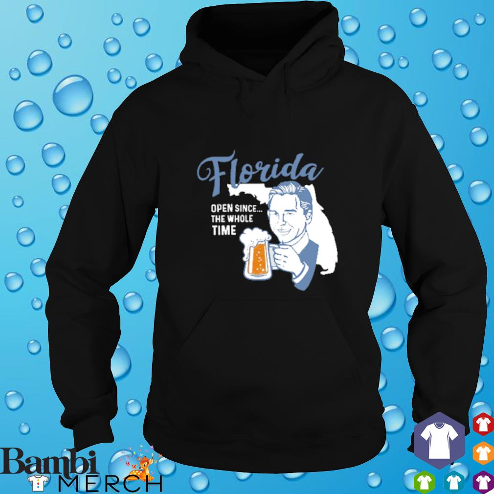 Florida open since the whole time hoodie