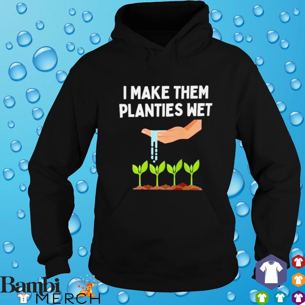 I make them planties wet hoodie