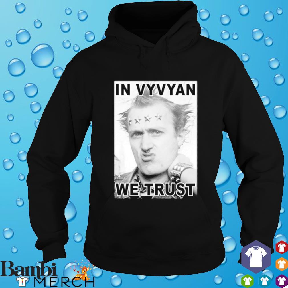 In Vyvyan we trust hoodie