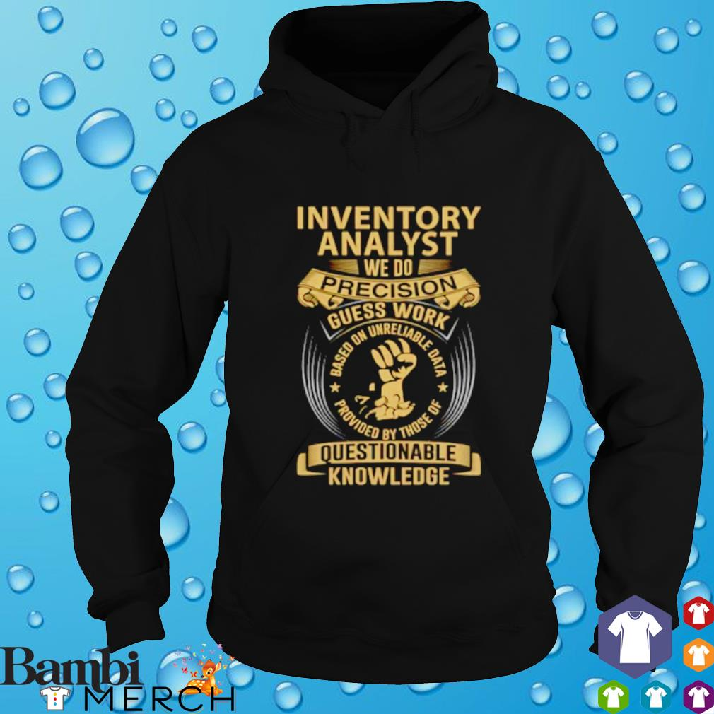 Inventory analyst we do precision guess work questionable knowledge hoodie