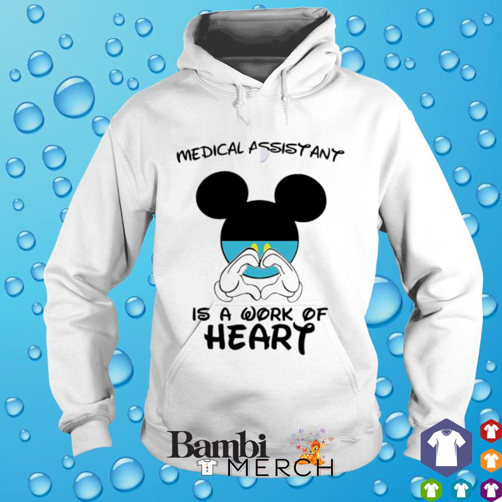 Medical Assistant is a work of heart Mickey Mouse hoodie