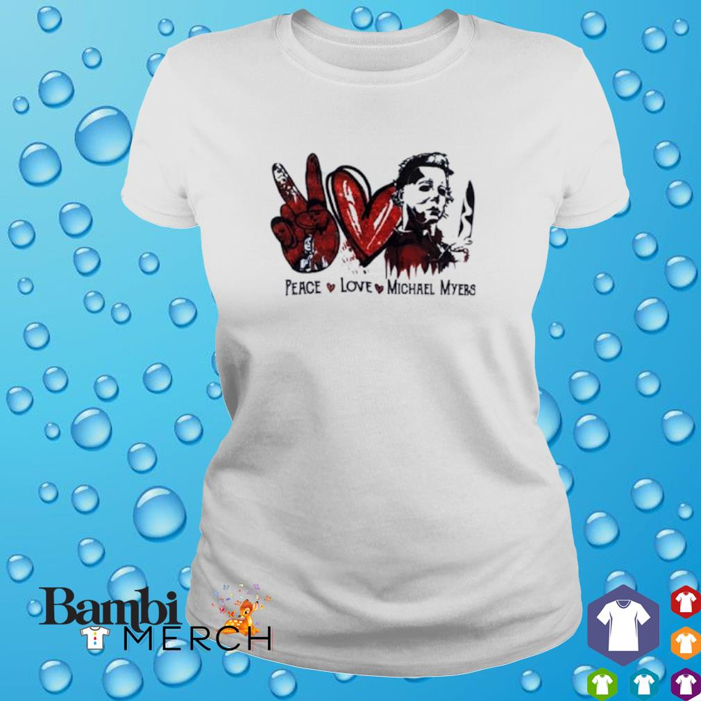 Peace love Michael Myers shirt