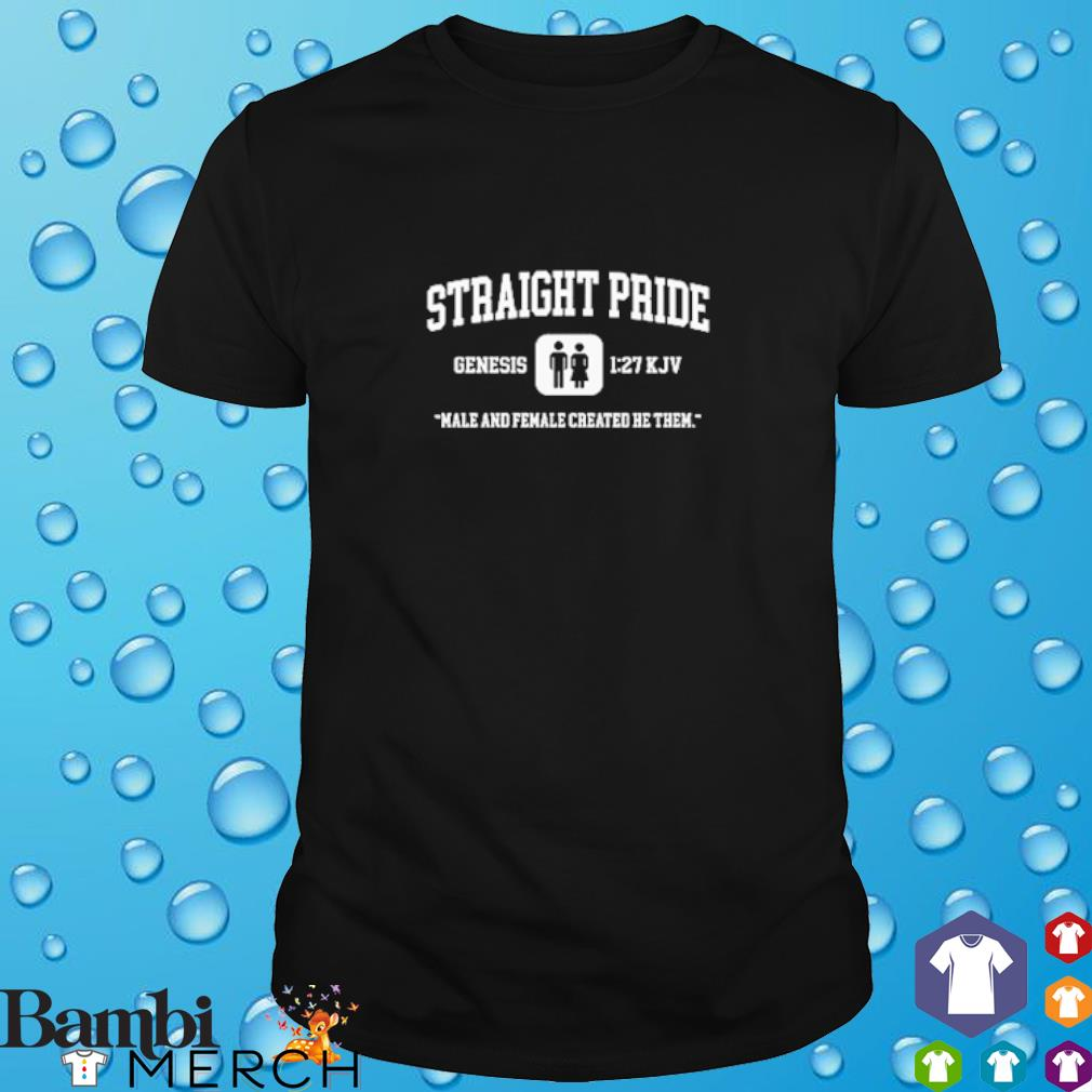Straight Pride Genesis male and female created he them shirt