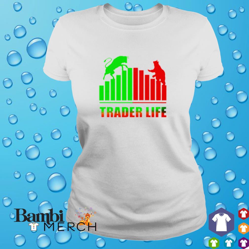 Trader Life Forex Investment Daytrader Investor shirt