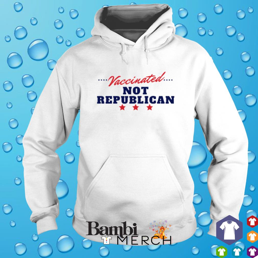 Vaccinated not republican hoodie
