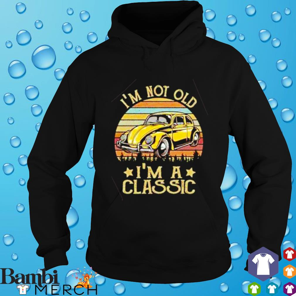 Volkswagen I'm not old I'm a classic hoodie