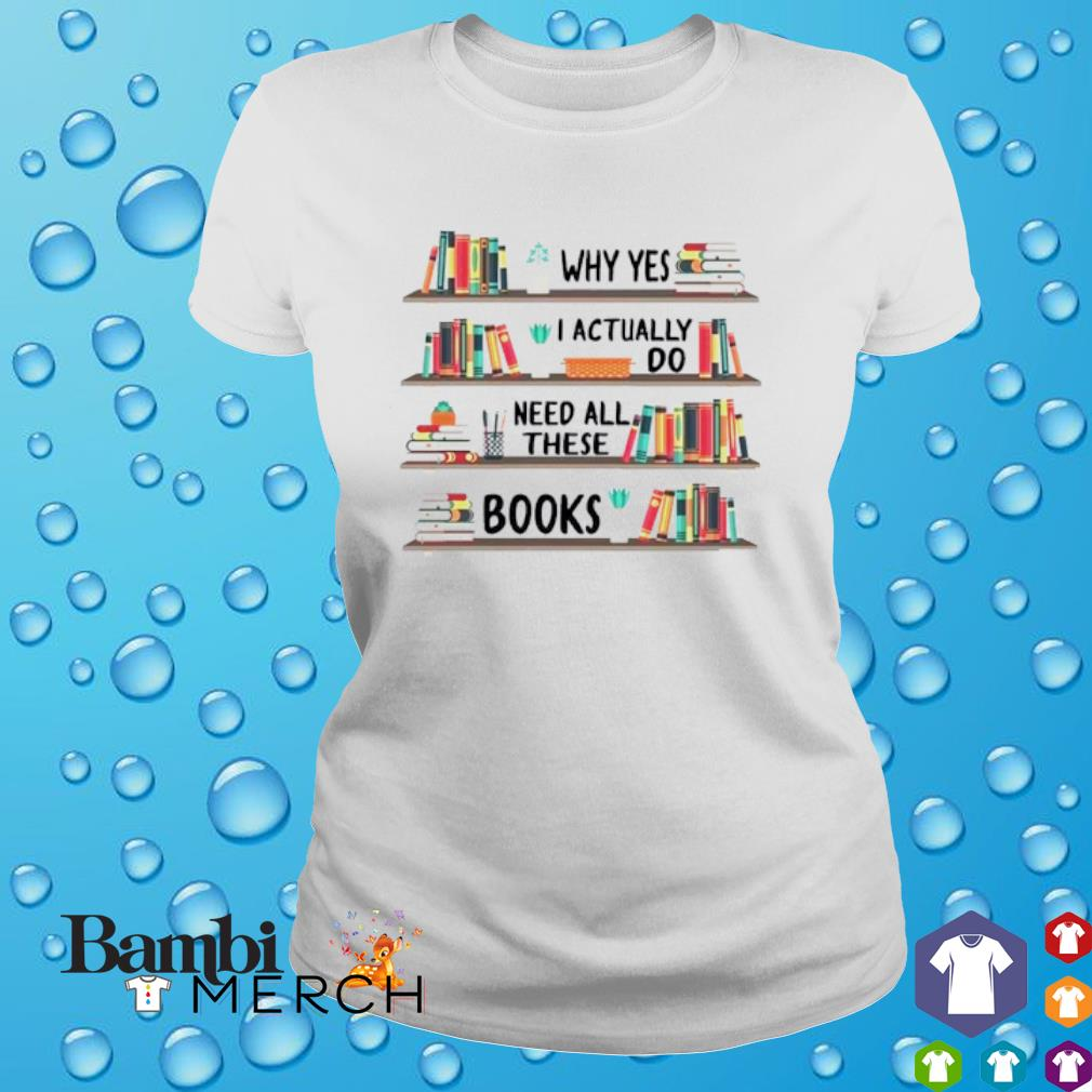 Why yes I actually do need all these books shirt