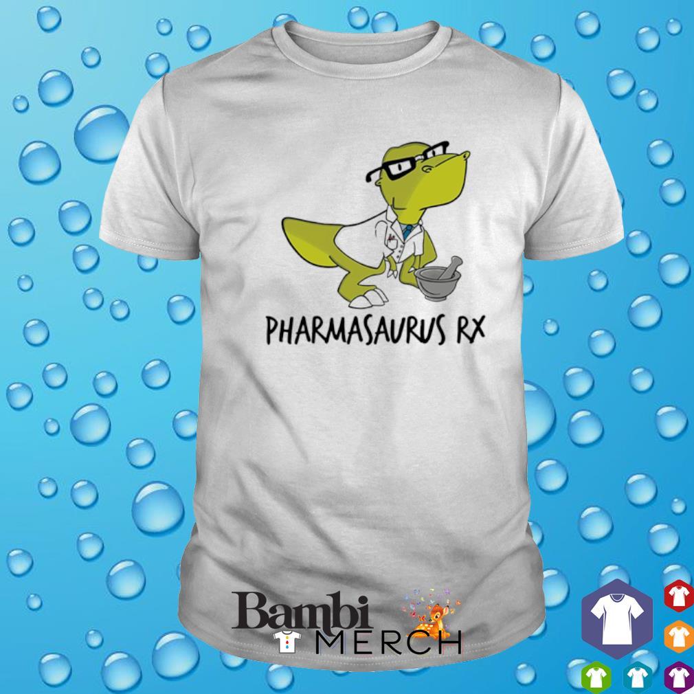 Pharmacist Pharmasaurus Rx shirt