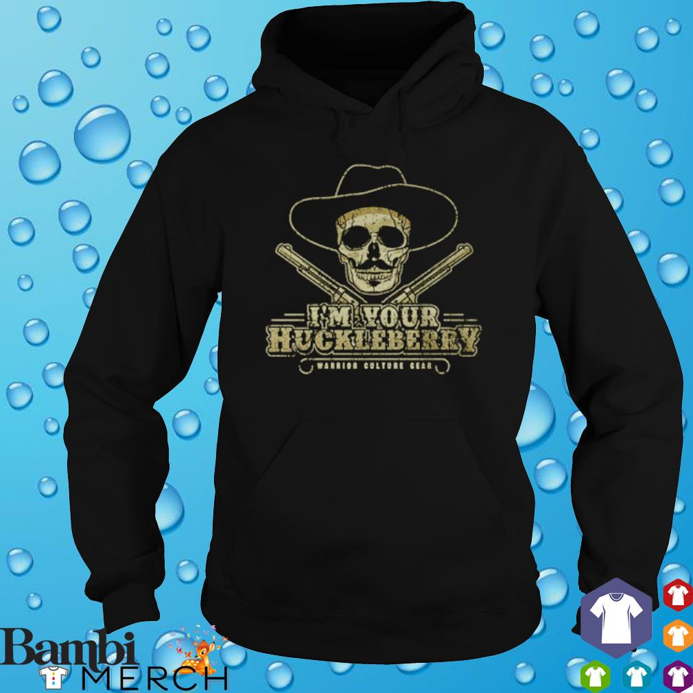 Skull I'm your huckleberry warrior culture gear s 7