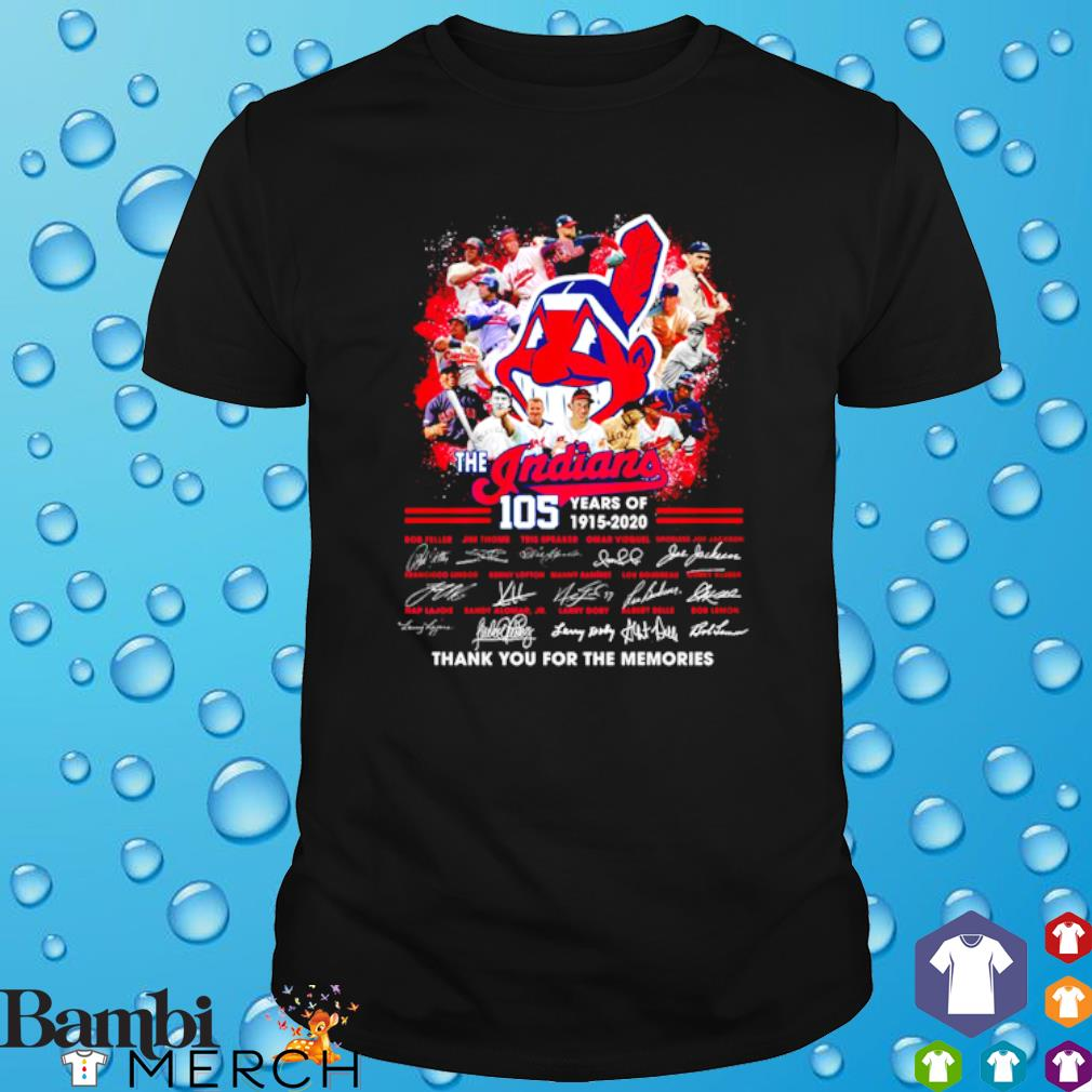 105 years of The Indians 1915 2020 thank you for the memories signature shirt