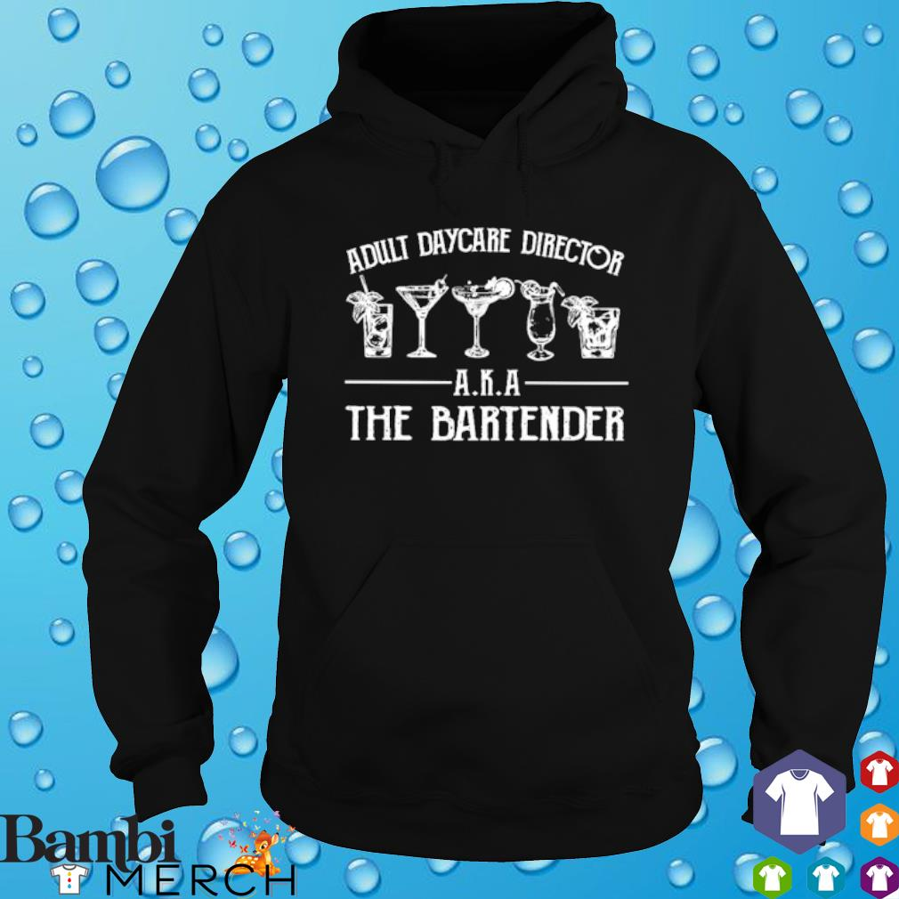 Adult daycare director aka the bartender s hoodie