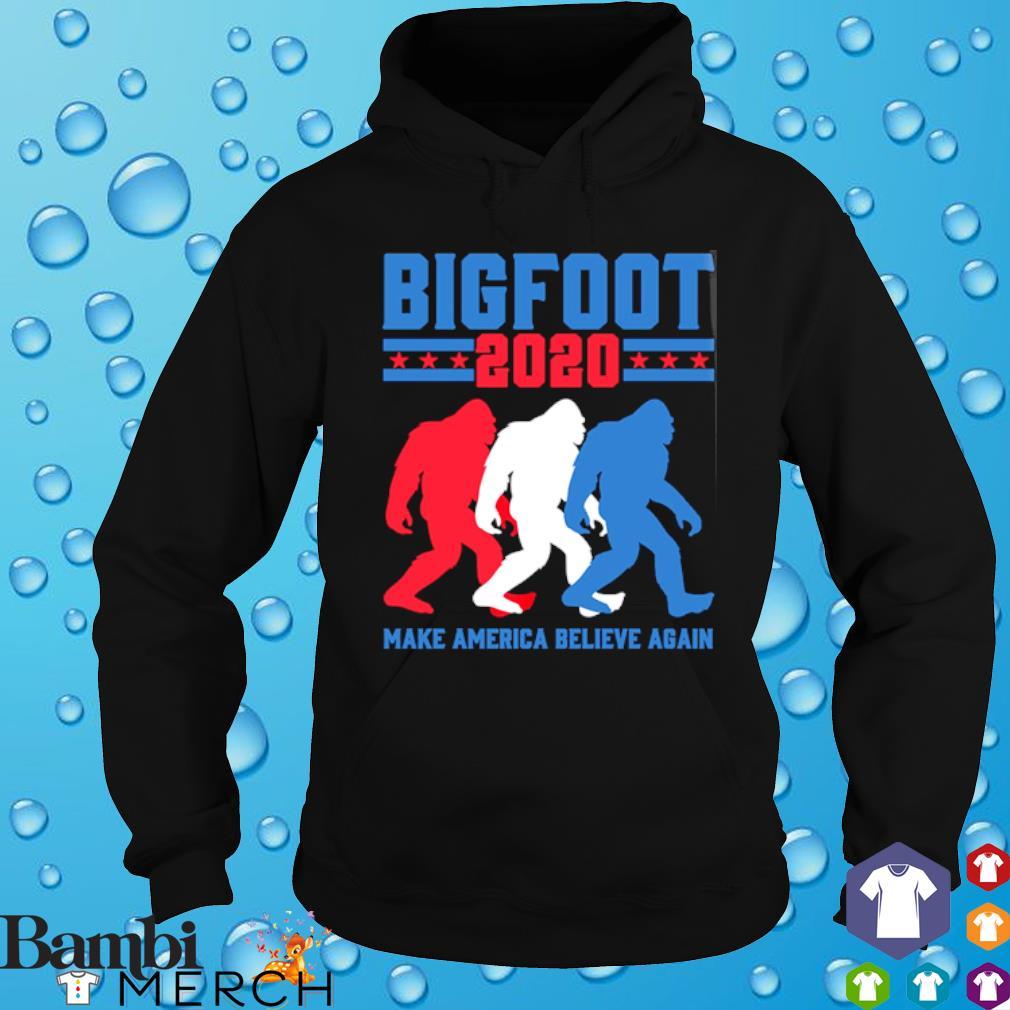 Bigfoot 2020 majke America believe again s hoodie