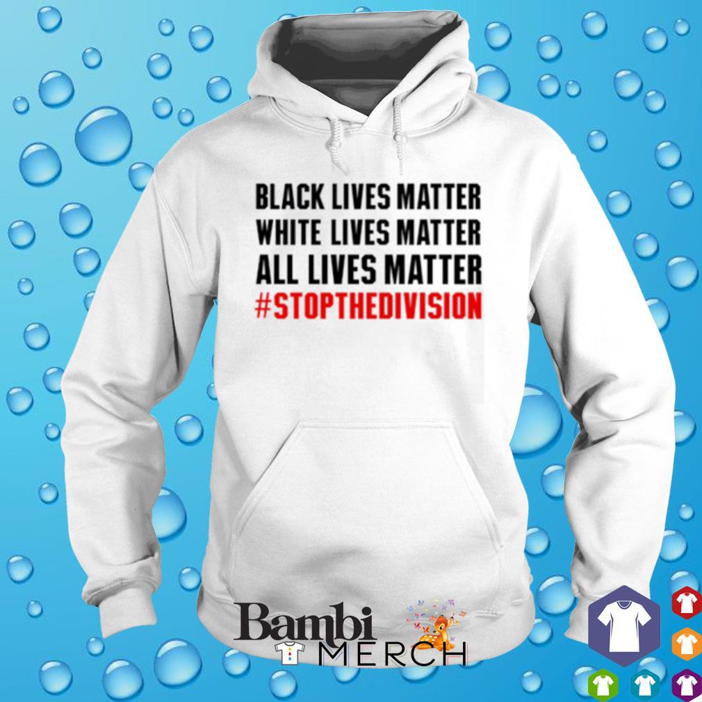Black lives matter white lives matter all lives matter s hoodie
