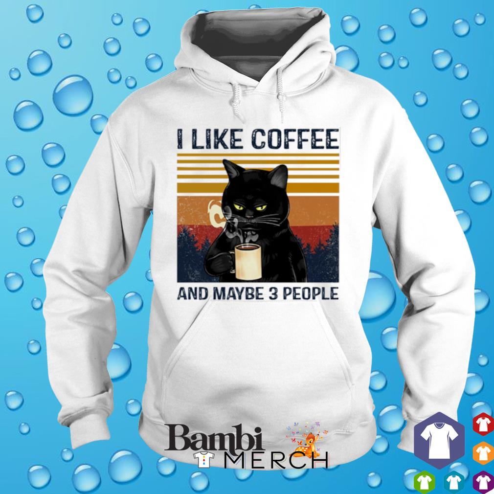 Cat I like coffee and maybe 3 people vintage s hoodie