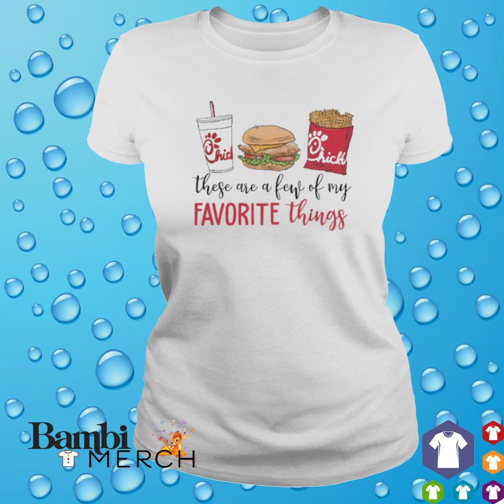 Chick-fil-A these are a few of my favorite things s ladies tee