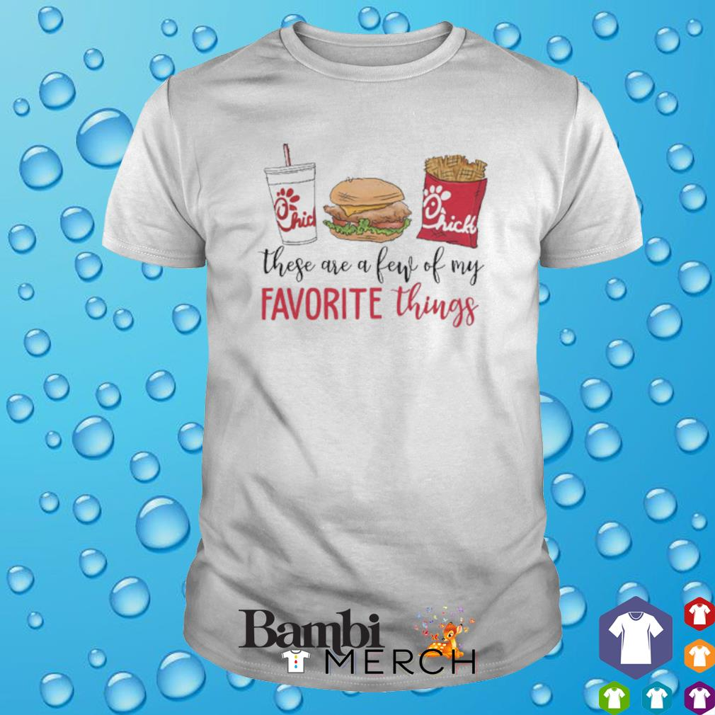 Chick-fil-A these are a few of my favorite things shirt