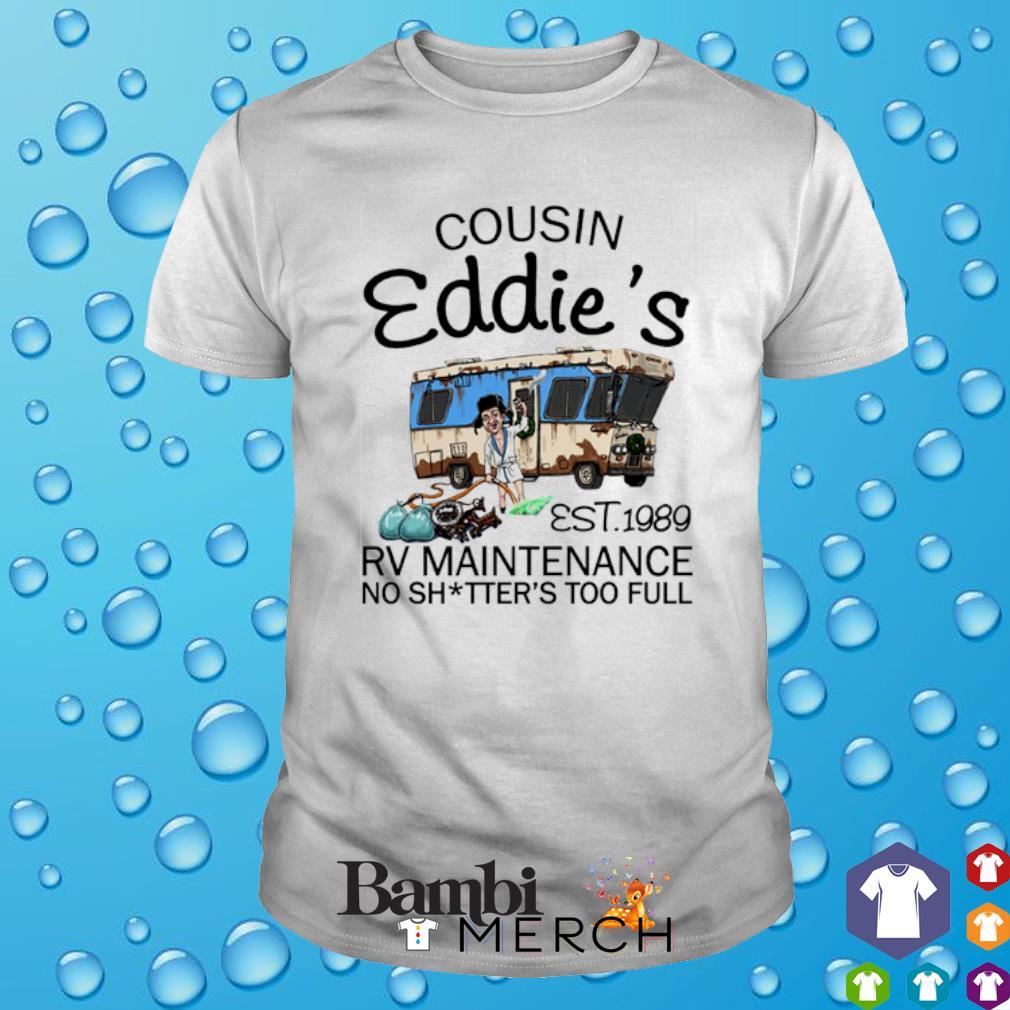 Cousin Eddie's est 1989 rv maintenance no shitter's to full shirt