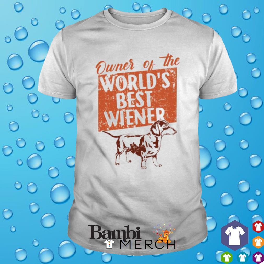 Dachshund Owner of the world's best wiener shirt