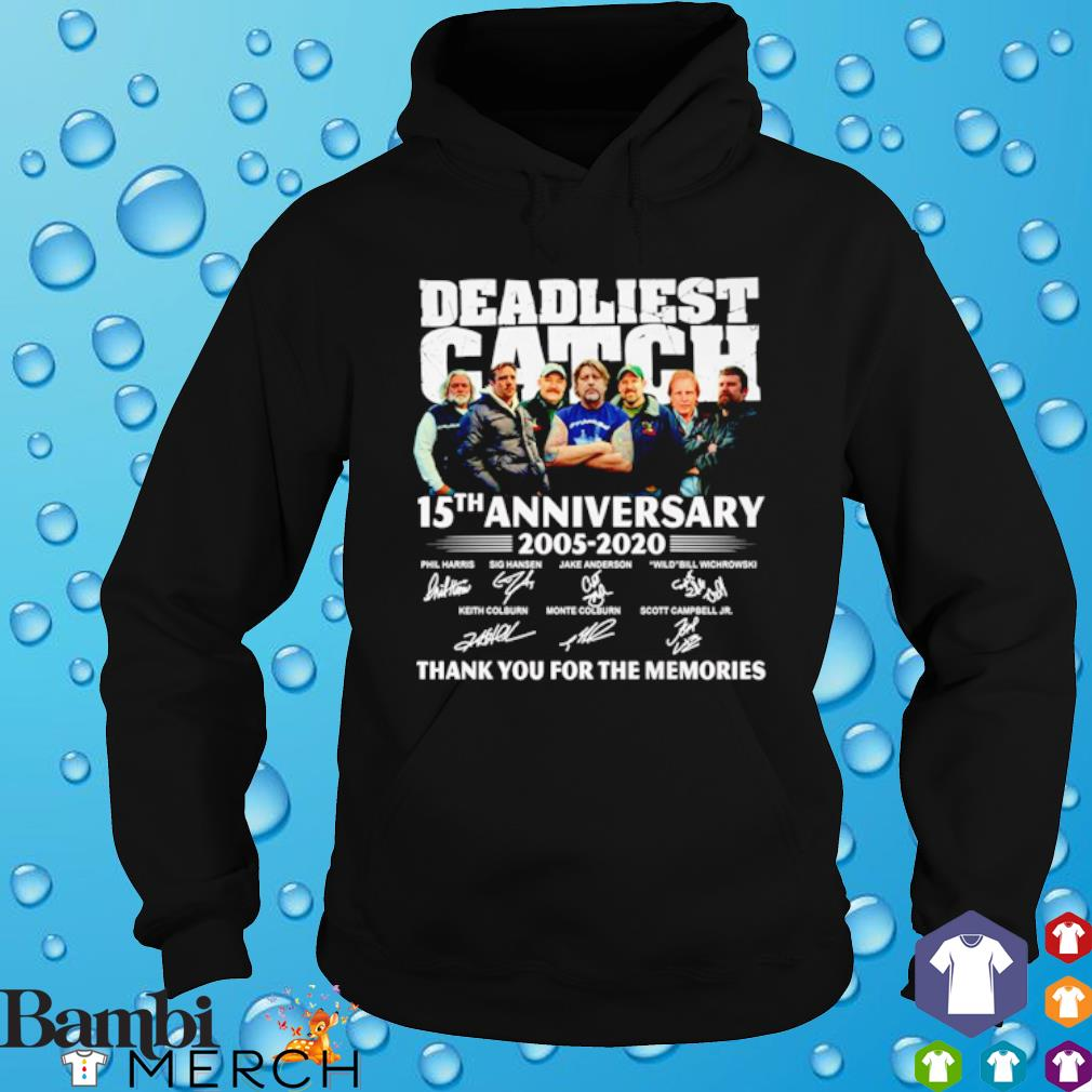 Deadliest Catch 15th Anniversary 2005 2020 thank you for the memories s hoodie