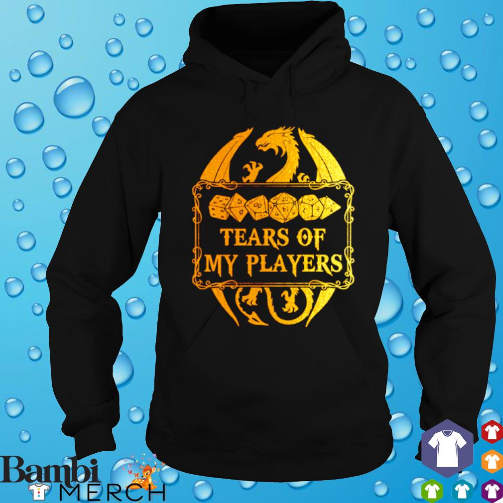 Dungeons and Dragons tears of my players s hoodie