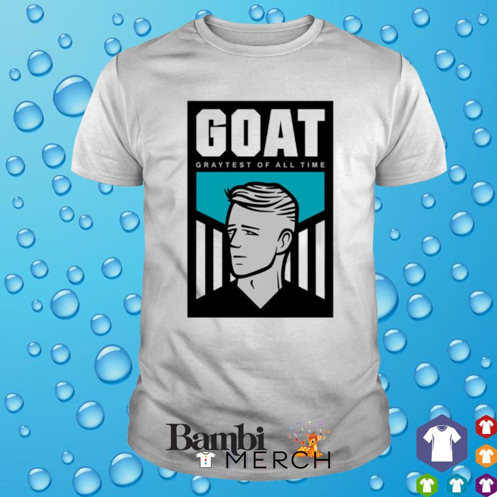 Goat Graytest of all time shirt