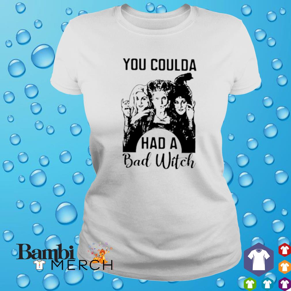 Hocus Pocus You coulda had a bad witch s ladies tee