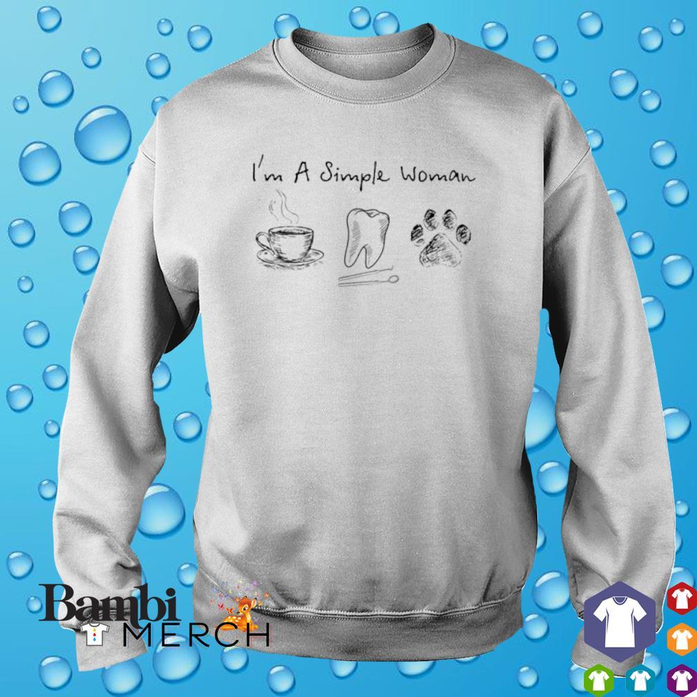 I'm a simple woman I like Coffee Dental and Dog s sweater