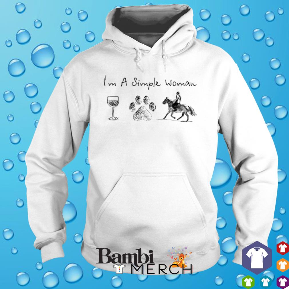 I'm a simple woman I like Wine Dog and Riding horse s hoodie