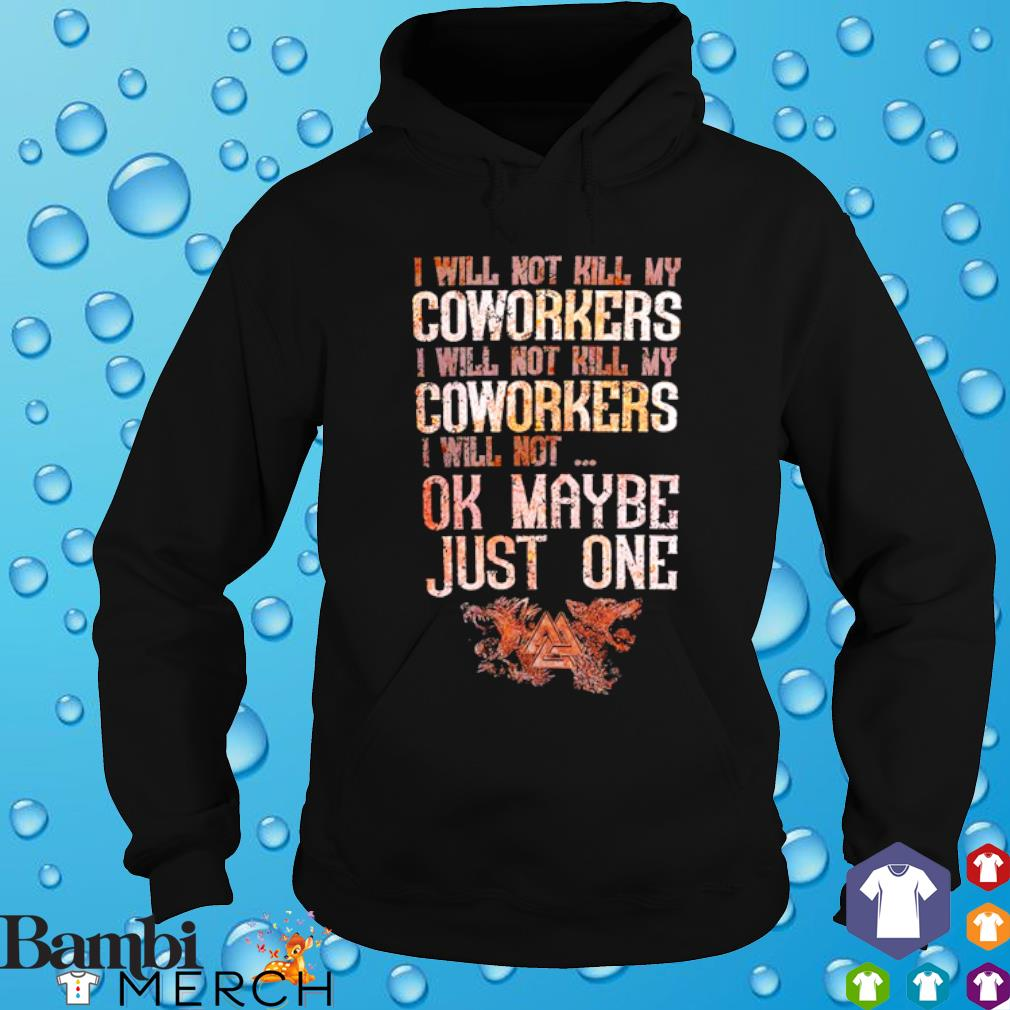 I will not kill my coworkers I will not kill my coworkers s hoodie
