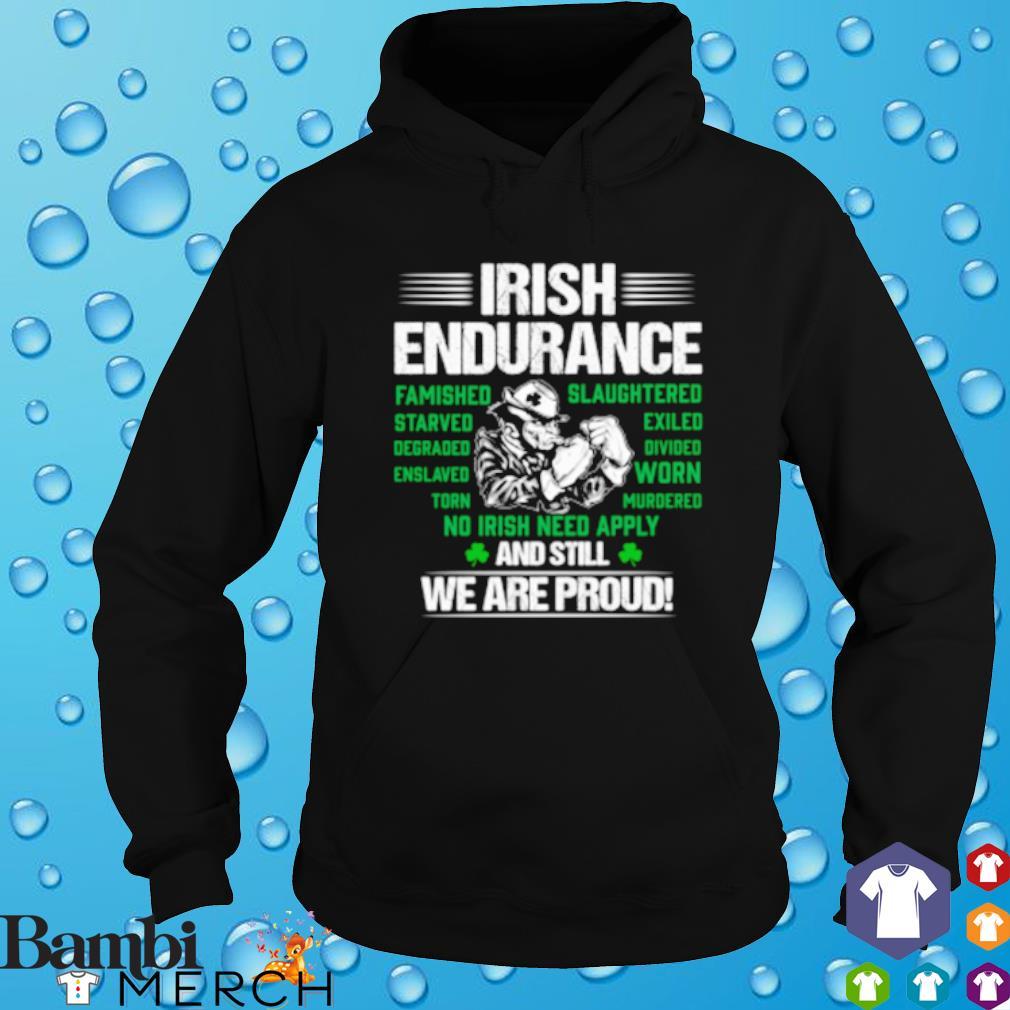 Irish Endurance And still we are proud s hoodie