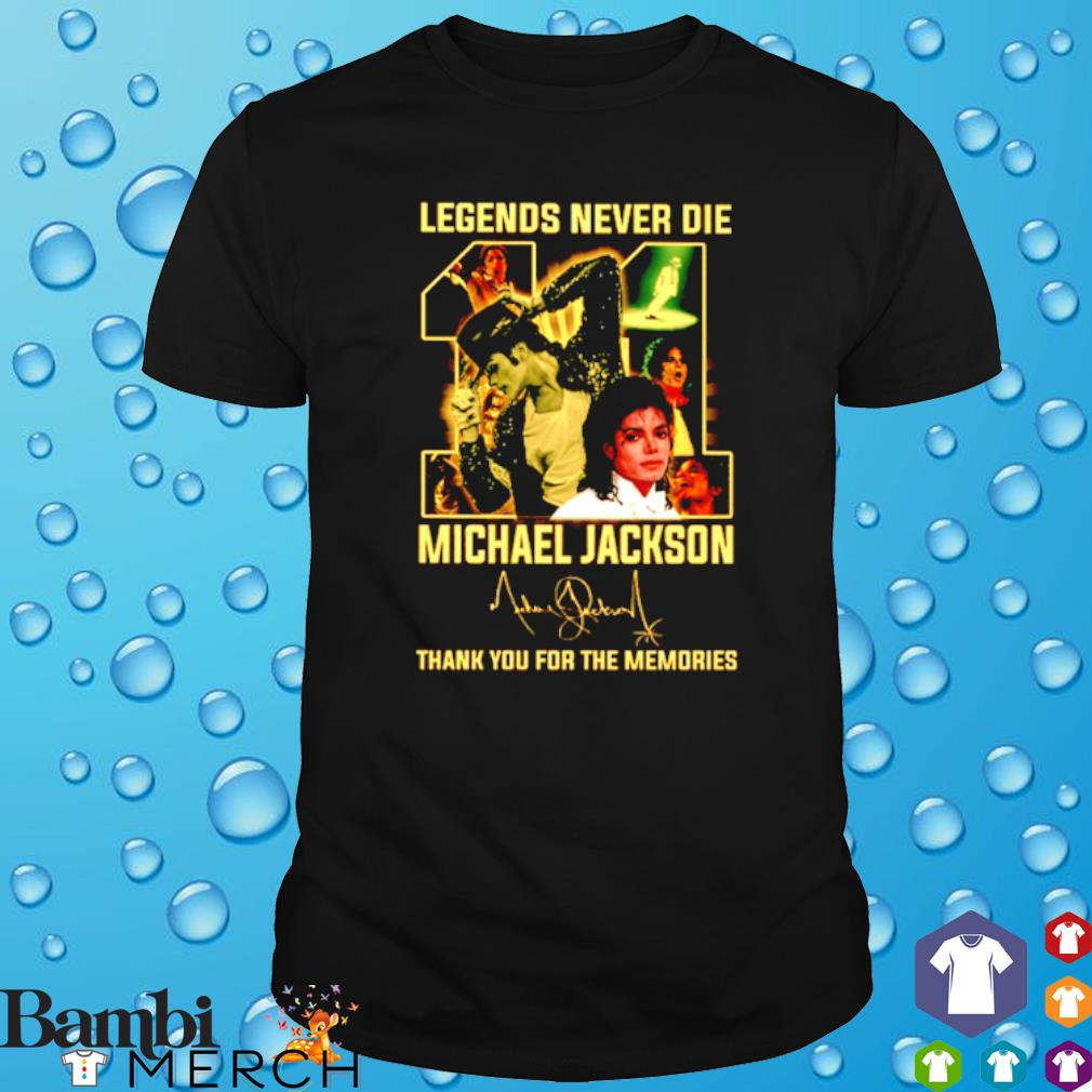 Legends never die Michael Jackson thank you for the memories signature shirt