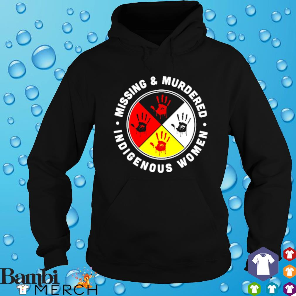 Mising and Mudered indigenous women s hoodie