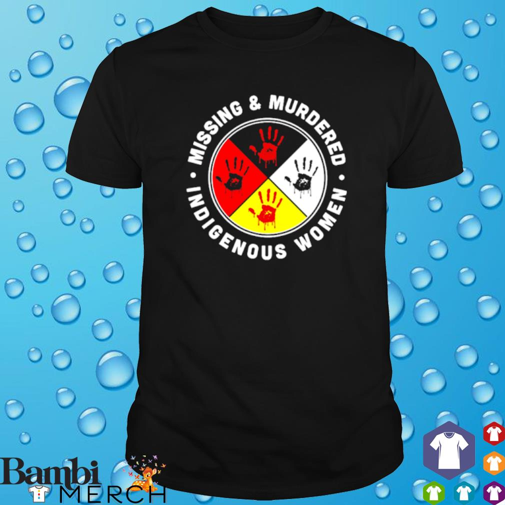 Mising and Mudered indigenous women shirt