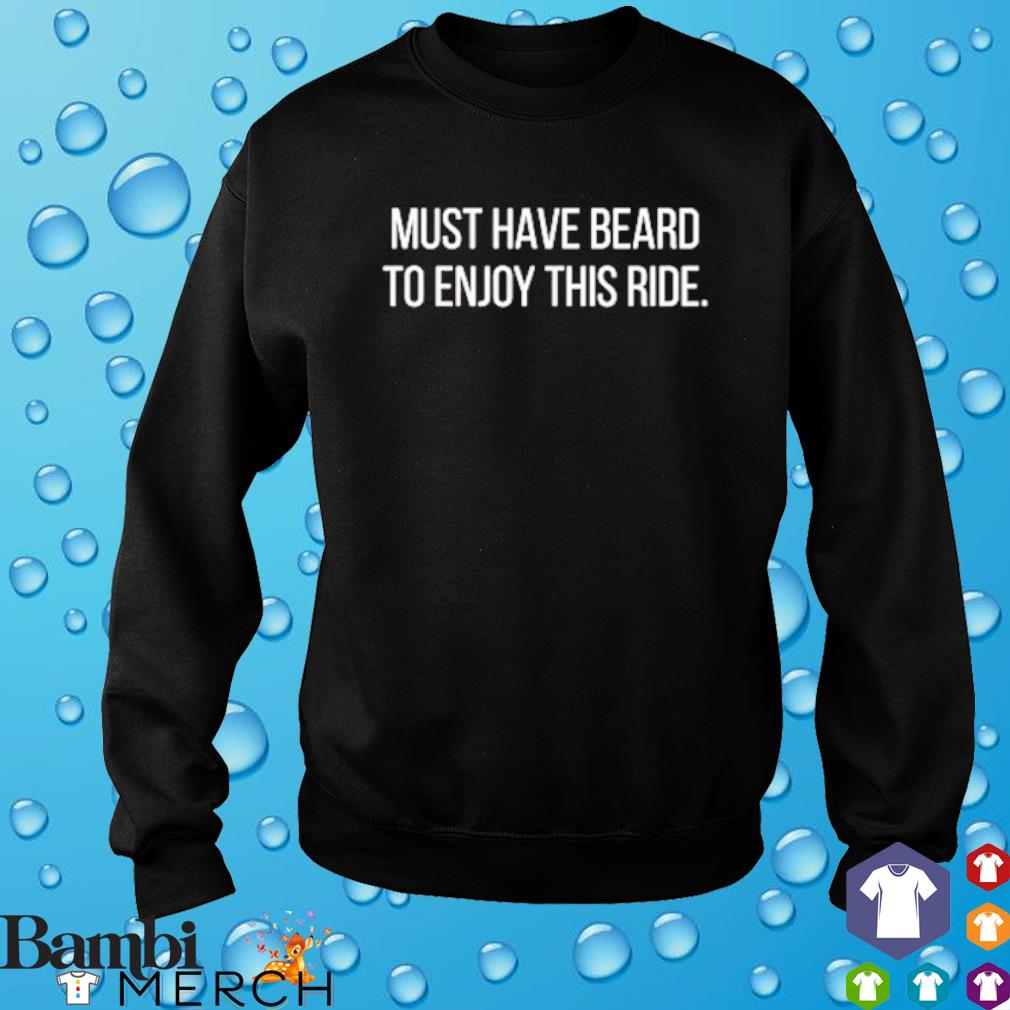 Must have beard to enjoy this ride s sweater