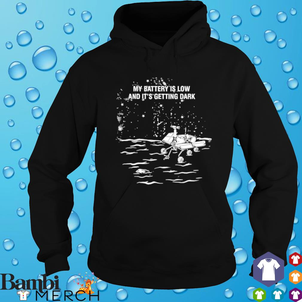 My battery is low and it's getting dark s hoodie