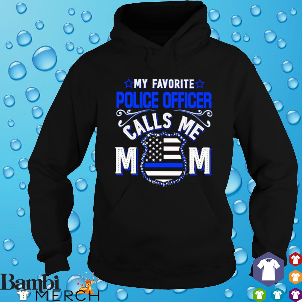 My favorite police officer calls me Mom Thin Line Blue s hoodie