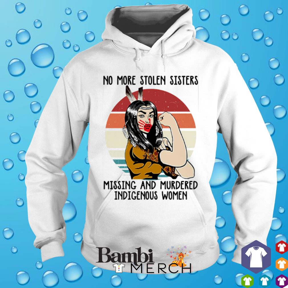 Native American No more stolen sisters missing and murdered indigenous women vintage s hoodie