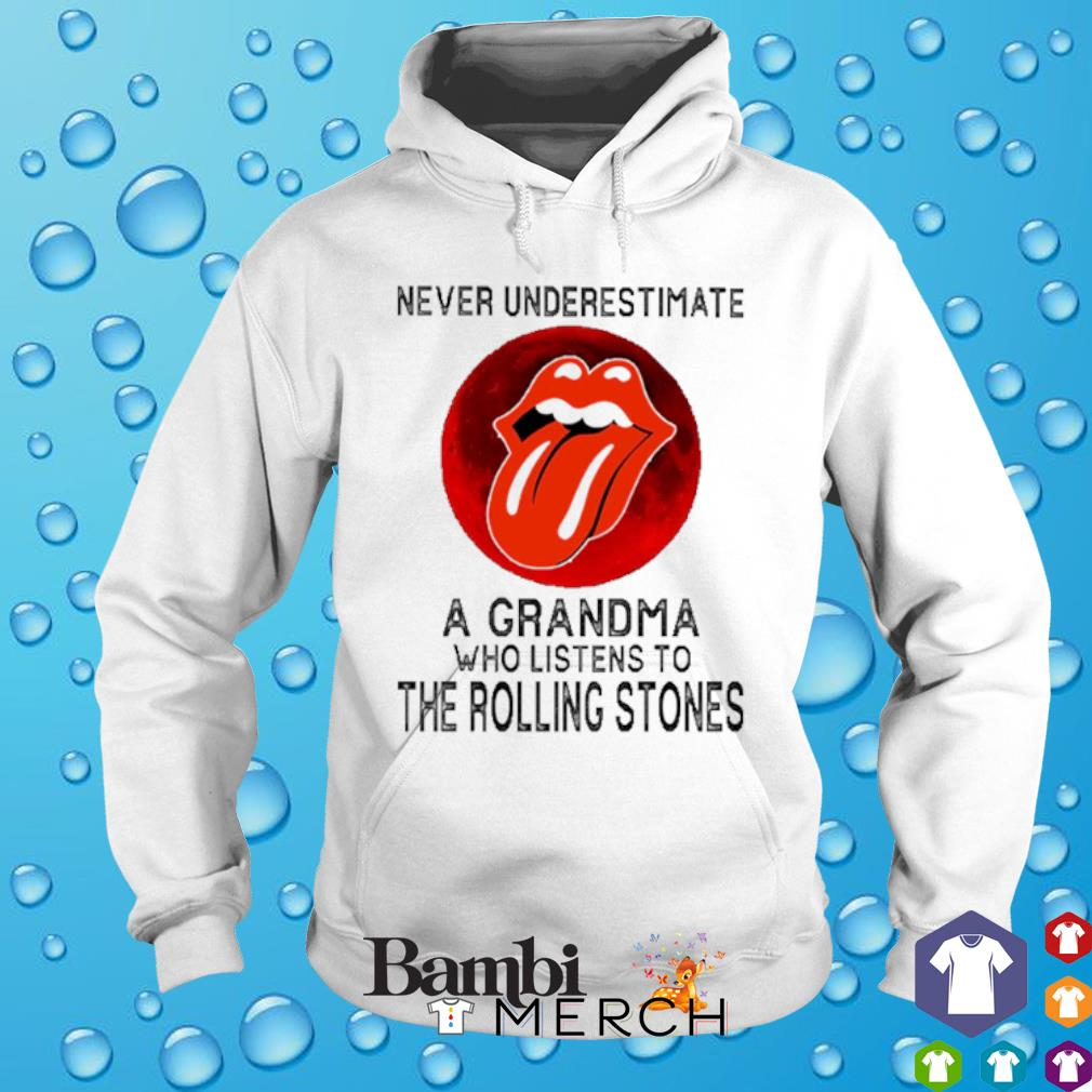 Never underestimate a Grandma who listens to The Rolling Stones s hoodie
