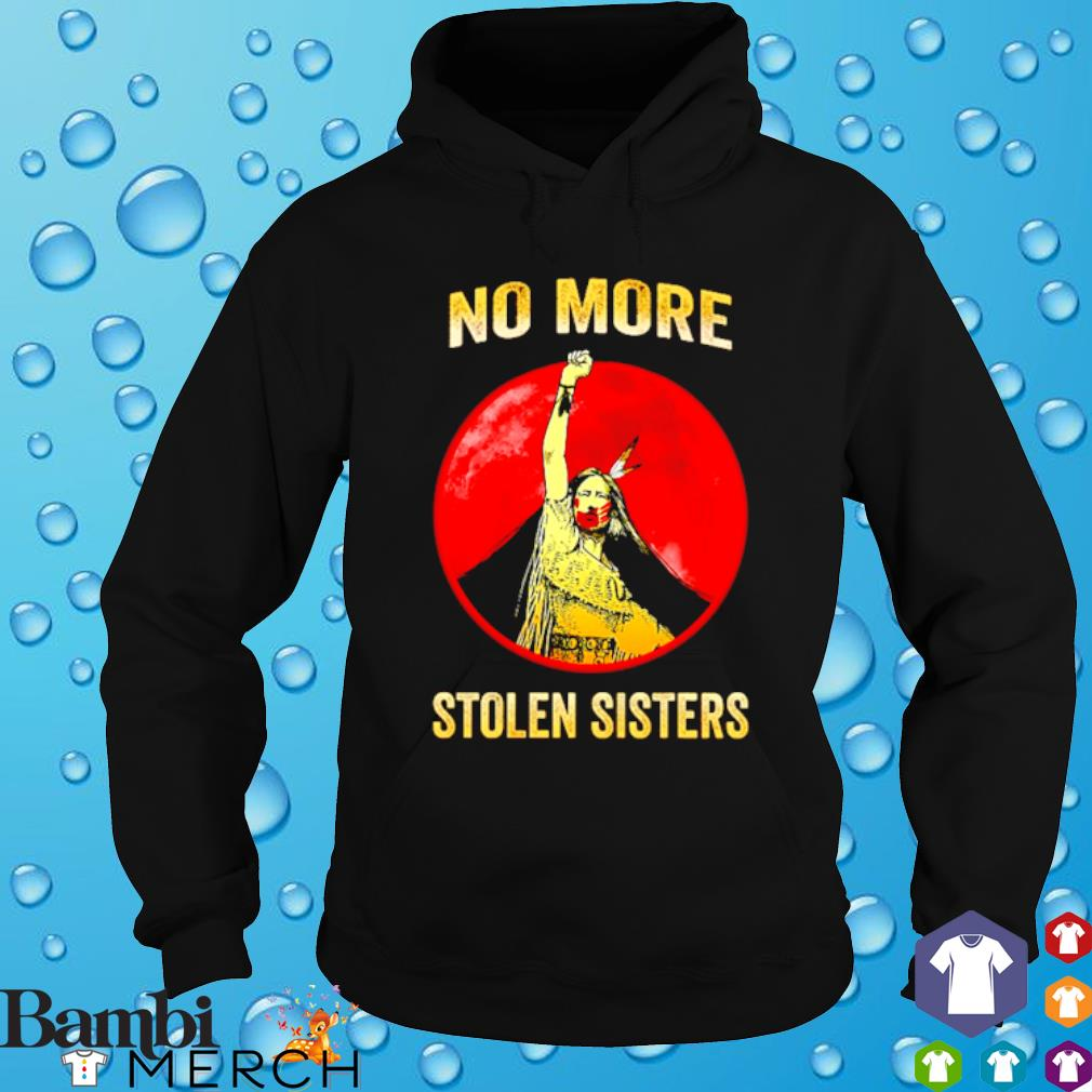 No more stolen sisters s hoodie